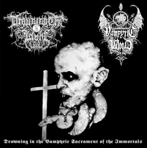 Drowning the Light / Vampyric Blood - Drowning in the Vampyric Sacrament of the Immortals
