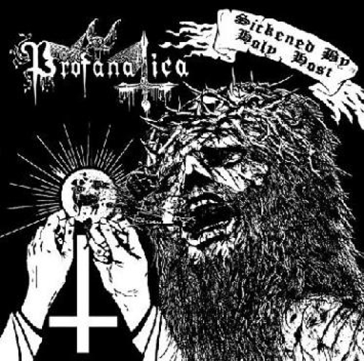 Profanatica - Sickened by Holy Host