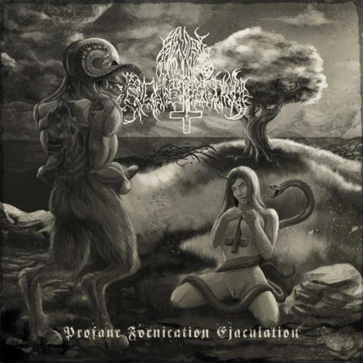 Anal Blasphemy - Profane Fornication Ejaculation