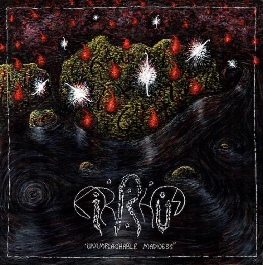 Cirrhus - Unimpeachable Madness (LP)