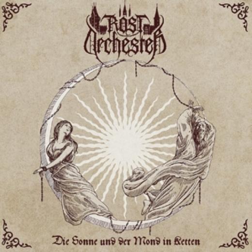 Rostorchester - Die Sonne und der Mond in Ketten (CD)