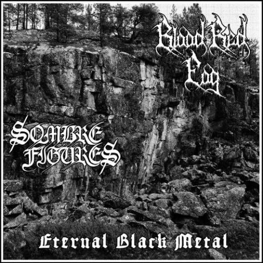 Blood Red Fog / Sombre Figures - Eternal Black Metal (LP)