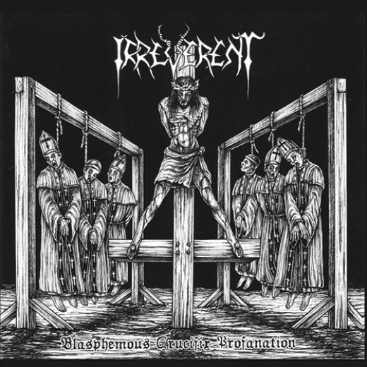 Irreverent - Blasphemous Crucifix Profanation (CD)