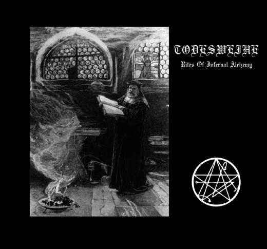 Todesweihe - Rites of Infernal Alchemy (MCD)