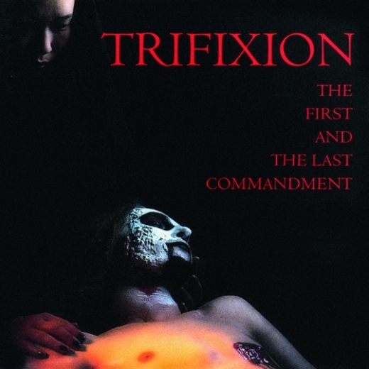 Trifixion - The First and the Last Commandment (CD)