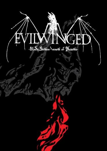 Evilwinged - Blood. Semen. Venom of Phasms