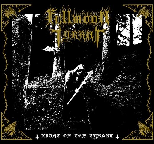 Fullmoon Tyrant - Night of the Tyrant (CD)