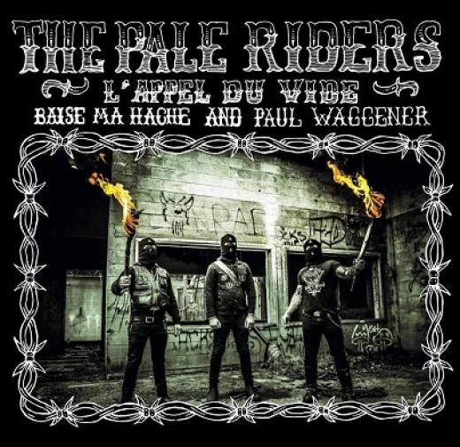 Baise Ma Hache / The Pale Riders - Lappel du vide (CD)