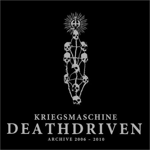 Kriegsmaschine - Deathdriven: Archive 2006-2010 (CD)