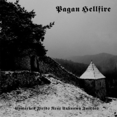 Pagan Hellfire - Unmarked Fields Near Unknown Forests (EP)