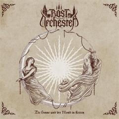 Rostorchester - Die Sonne und der Mond in Ketten (LP, VORBESTELLUNG)
