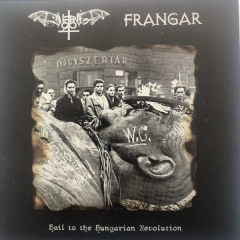 Aktion T4 / Frangar - Hail To The Hungarian Revolution (EP)