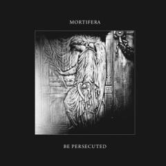 Mortifera / Be Persecuted - SplitCD