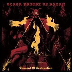 Black Priest of Satan - Element of Destruction