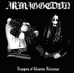 Armaggedon - Trumpets of Christian Holocaust (CD)