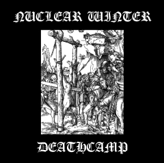 Nuclear Winter / Deathcamp - SplitCD